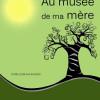Degaule Christophe vous promène «Au musée de ma mère».