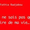 Fathia RADJABOU raconte «Je ne sais pas quoi faire de ma vie»