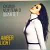 Oxana Voytenko envoie «Amber Light», une luminosité qui nous vient de la Russie.
