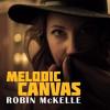 """""""MELODIC CANVAS"""", l'harmonique et mélodique toile lyrique de Robin McKelle."""