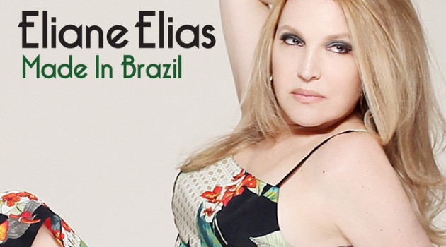 """Made in Brazil"", powered by Eliane Elias."