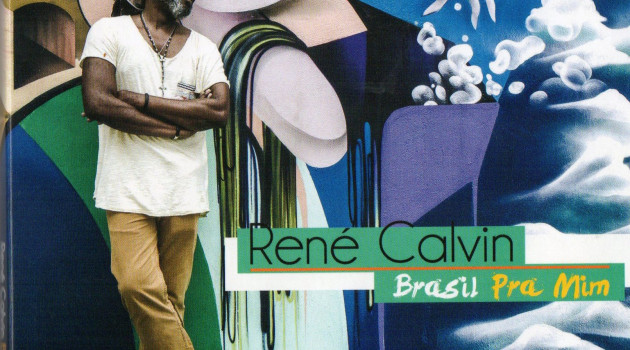 """Brasil Pra Mim"" ou le blues envoûtant d'un jazzman nommé René Calvin."