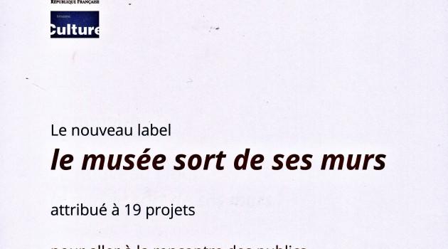 """Le label : """"Le musée sort de ses murs"""" , une belle et ambitieuse audace de Francoise Nyssen."""