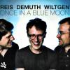"""""""ONCE IN A BLUE MOON"""", l'incandescente fraîcheur des notes d'un trio qui n'a pas fini de nous émerveiller."""