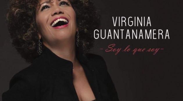 """SOY LO QUE SOY"",l'album d'affirmation et de confirmation de Virginia Guantanamera."