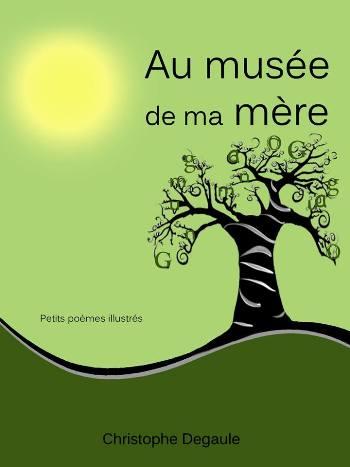 """Degaule Christophe vous promène """"Au musée de ma mère""""."""
