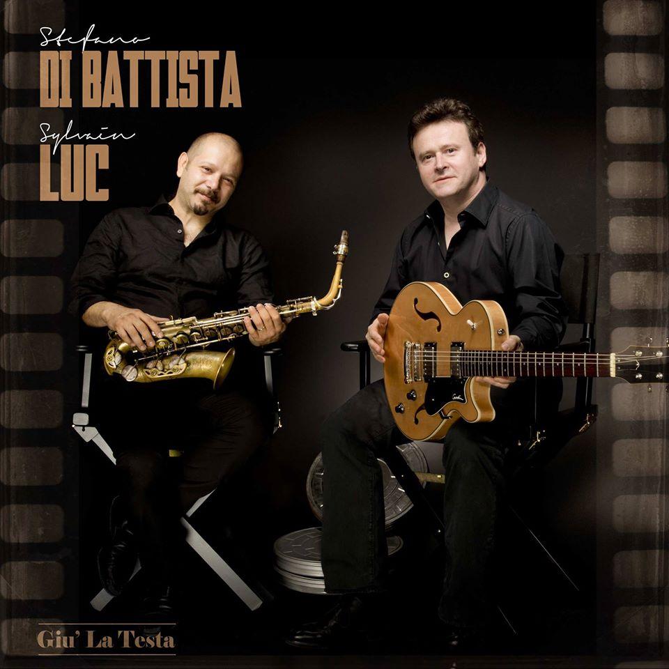 "Stefano Di Battista et Sylvain Luc dans ""Giu' La Testa"""