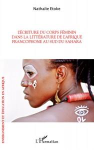 """""""L'écriture du corps féminin…"""" de Nathalie Etoké"""