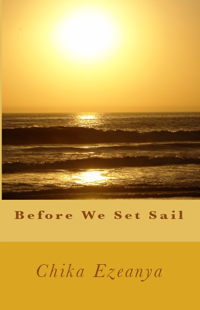 """Chika A. Ezeanya presents """"Before we set sail"""""""