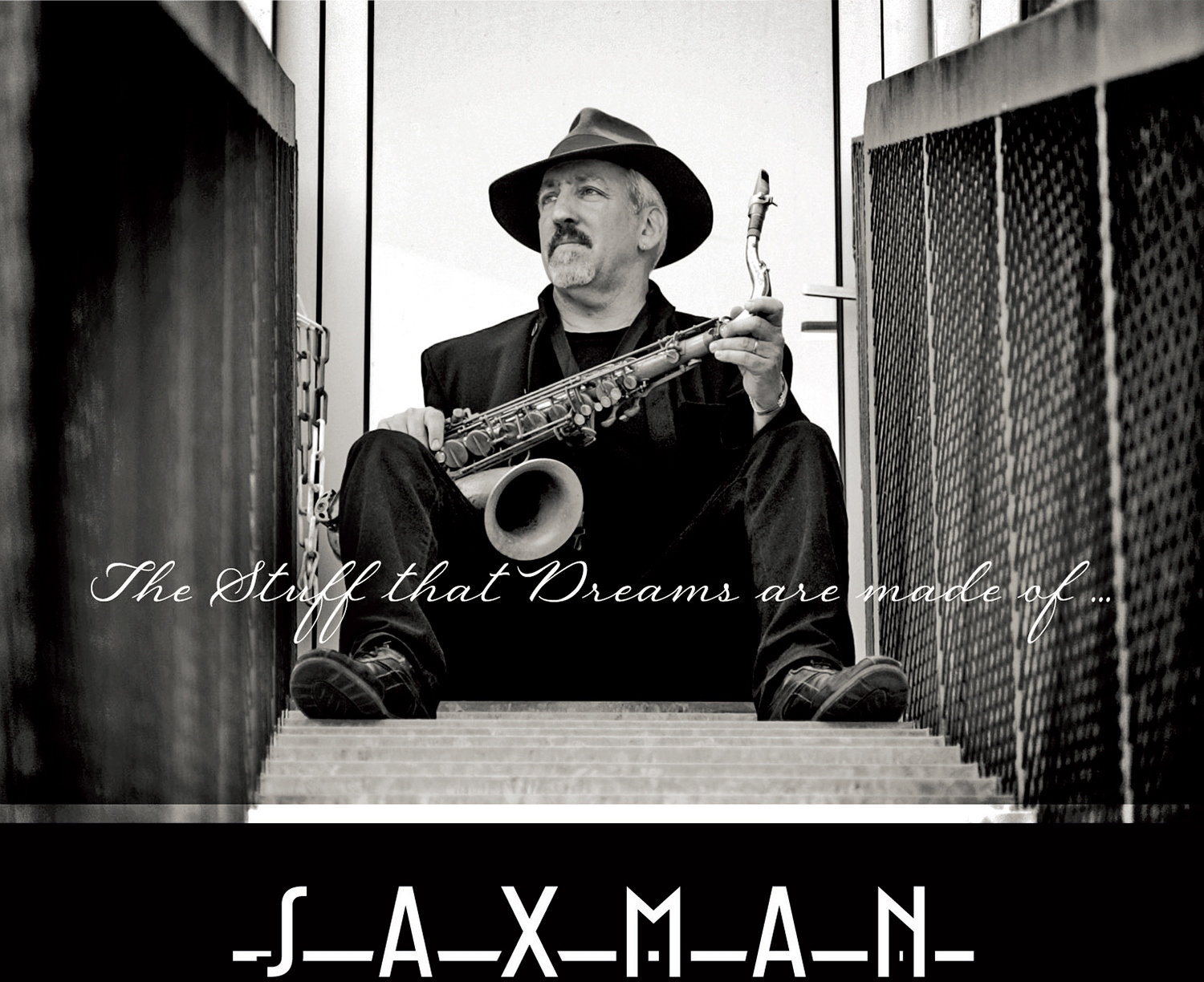 """Saxman: """"The Stuff that Dreams are made of…"""""""