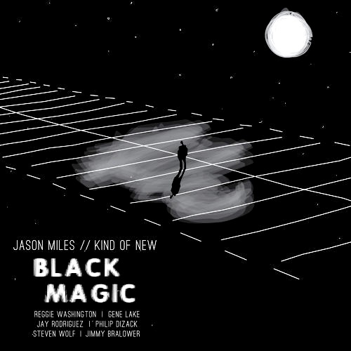 """KIND OF NEW/Black Magic"", quand Jason réinvente Miles."
