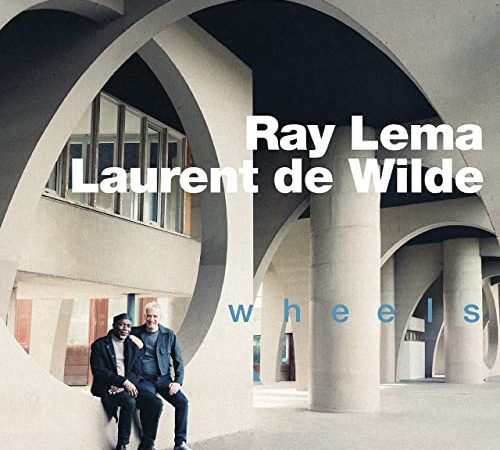 """""""Wheels"""", Ray Lema & Laurent De Wilde continuent leur chemin et confirment la bonne santé de leur duo."""